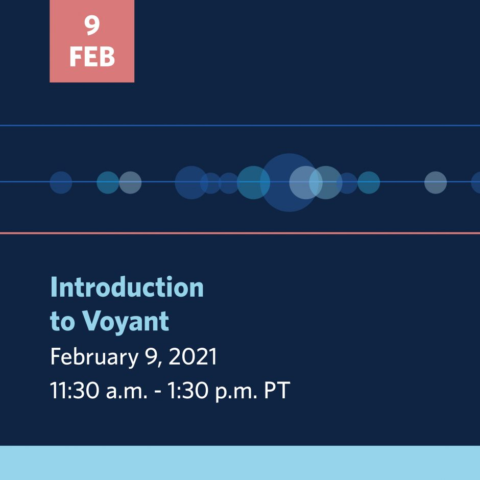 Introduction to Voyant | Feb 9, 2021 |  11:30 - 1:30 - click to register